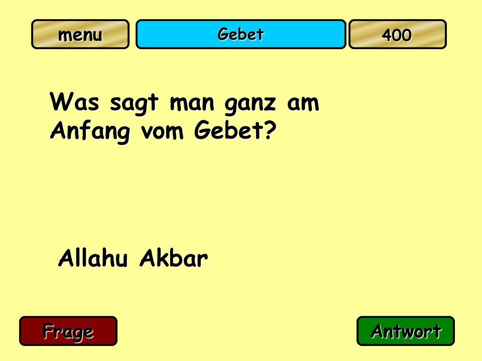 Gebet Was sagt man ganz am Anfang vom Gebet? Allahu Akbar FrageAntwort 400