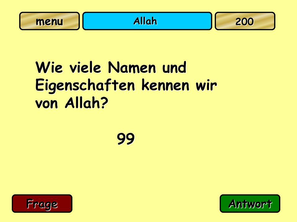 Allah Wie viele Namen und Eigenschaften kennen wir von Allah? 99 FrageAntwort 200