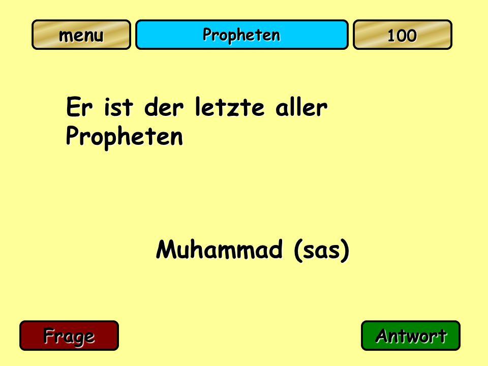 menu Propheten Er ist der letzte aller Propheten Muhammad (sas) FrageAntwort 100