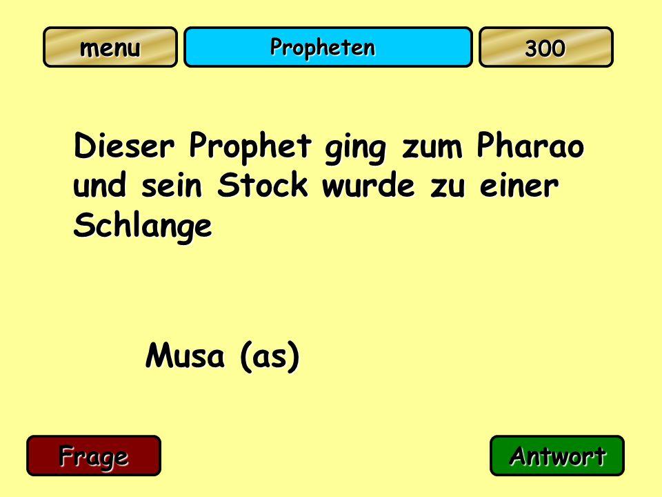 Propheten Dieser Prophet ging zum Pharao und sein Stock wurde zu einer Schlange Musa (as) FrageAntwort 300