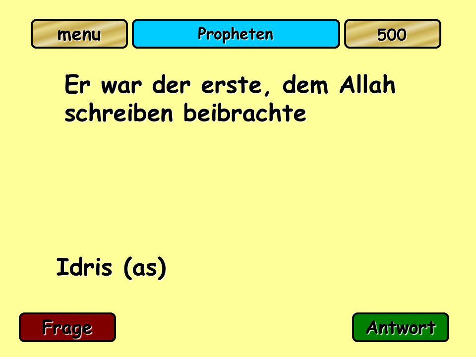 Propheten Er war der erste, dem Allah schreiben beibrachte Idris (as) FrageAntwort 500