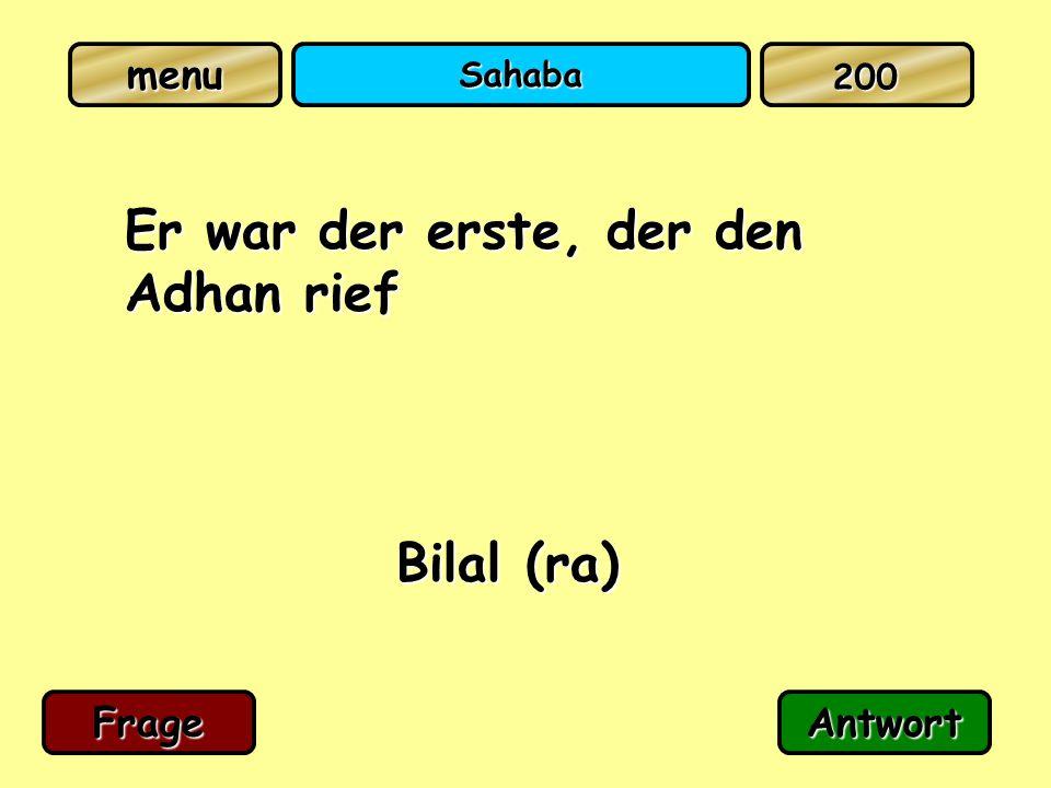 Sahaba Er war der erste, der den Adhan rief Bilal (ra) FrageAntwort 200