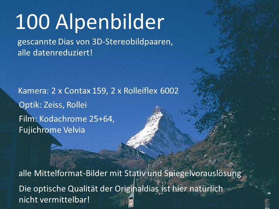 100 Alpenbilder gescannte Dias von 3D-Stereobildpaaren, alle datenreduziert! Kamera: 2 x Contax 159, 2 x Rolleiflex 6002 Optik: Zeiss, Rollei Film: Ko