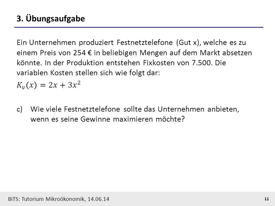 11 BiTS: Tutorium Mikroökonomik, 14.06.14 3. Übungsaufgabe
