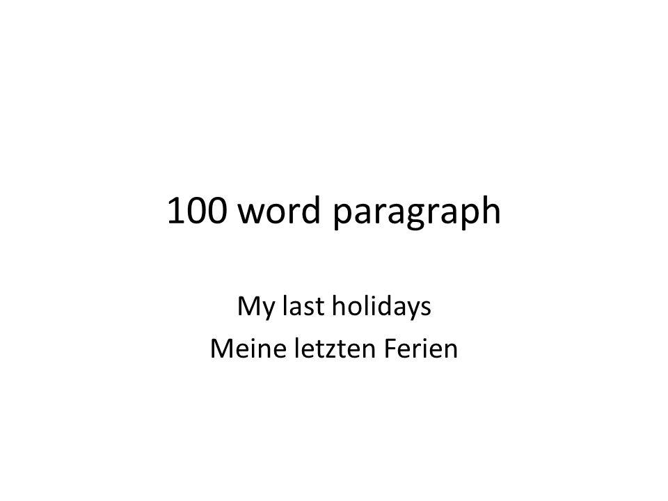 100 word paragraph My last holidays Meine letzten Ferien