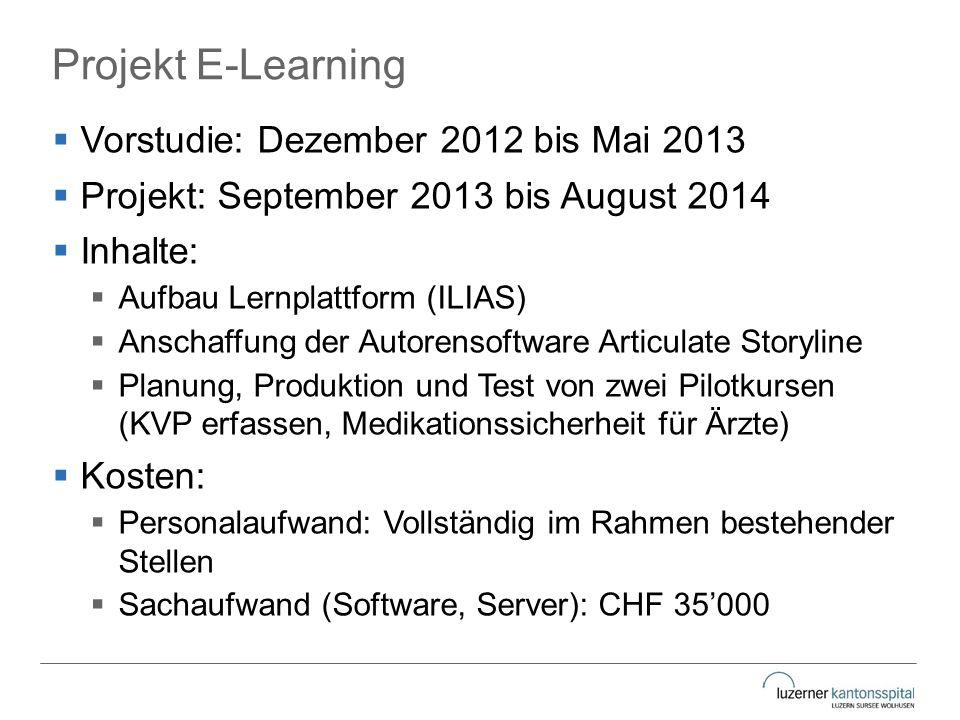 Projekt E-Learning  Vorstudie: Dezember 2012 bis Mai 2013  Projekt: September 2013 bis August 2014  Inhalte:  Aufbau Lernplattform (ILIAS)  Ansch