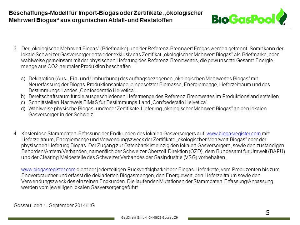 """GasDirekt GmbH CH-8625 Gossau ZH 5 3.Der """"ökologische Mehrwert Biogas"""" (Briefmarke) und der Referenz-Brennwert Erdgas werden getrennt. Somit kann der"""