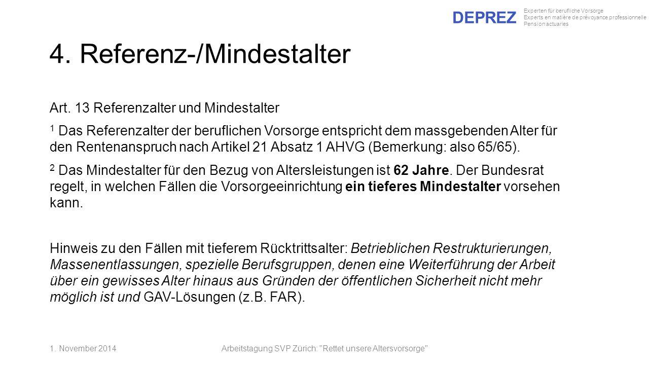 DEPREZ Experten für berufliche Vorsorge Experts en matière de prévoyance professionnelle Pension actuaries 4. Referenz-/Mindestalter Art. 13 Referenza