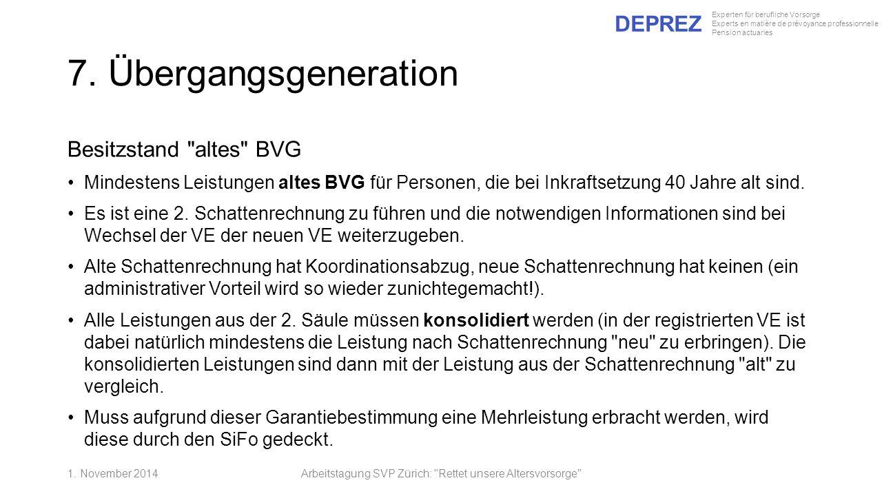 DEPREZ Experten für berufliche Vorsorge Experts en matière de prévoyance professionnelle Pension actuaries 7. Übergangsgeneration Besitzstand