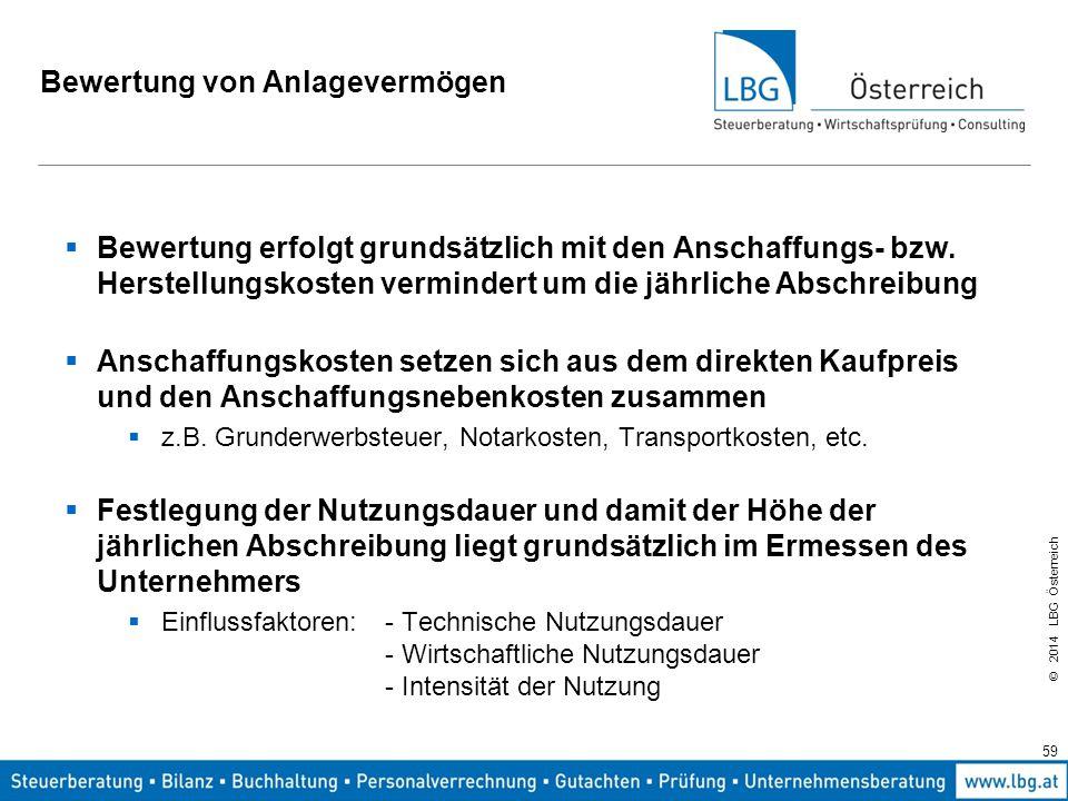 © 2014 LBG Österreich Bewertung von Anlagevermögen  Bewertung erfolgt grundsätzlich mit den Anschaffungs- bzw.