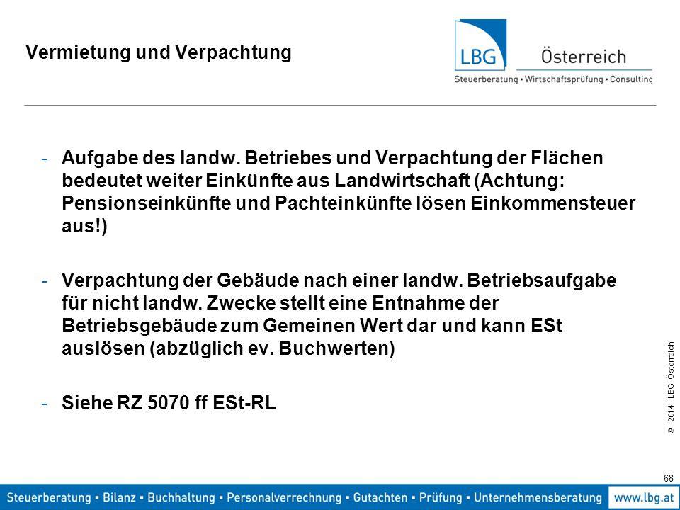 © 2014 LBG Österreich Vermietung und Verpachtung -Aufgabe des landw.