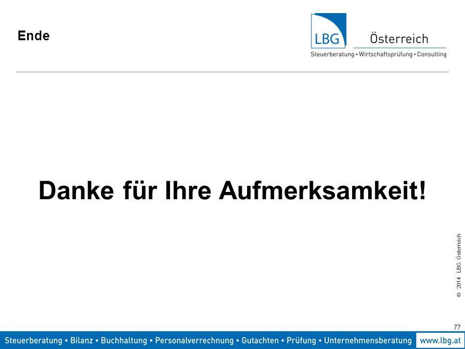 © 2014 LBG Österreich Ende Danke für Ihre Aufmerksamkeit! 77