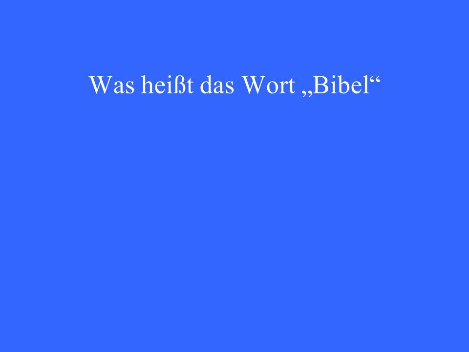 "Was heißt das Wort ""Bibel"