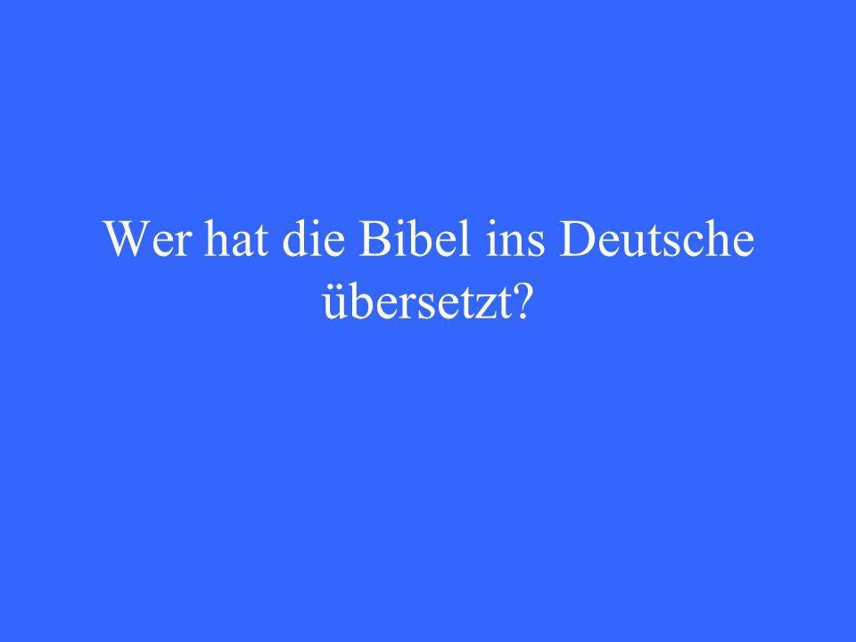 Wer hat die Bibel ins Deutsche übersetzt