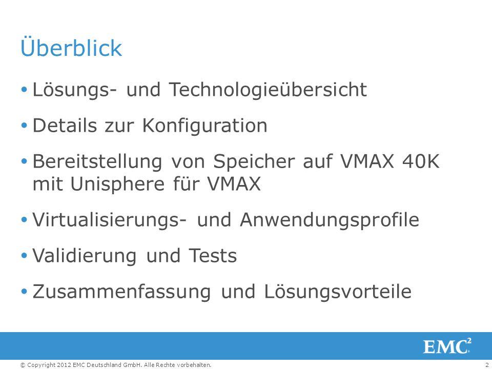 2© Copyright 2012 EMC Deutschland GmbH. Alle Rechte vorbehalten. Überblick  Lösungs- und Technologieübersicht  Details zur Konfiguration  Bereitste