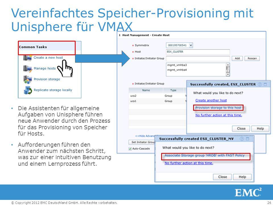 26© Copyright 2012 EMC Deutschland GmbH. Alle Rechte vorbehalten. Vereinfachtes Speicher-Provisioning mit Unisphere für VMAX Die Assistenten für allge