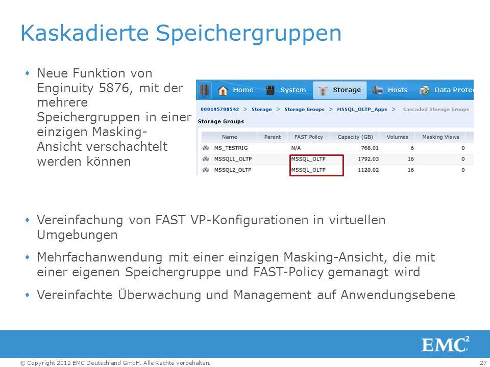 27© Copyright 2012 EMC Deutschland GmbH. Alle Rechte vorbehalten. Kaskadierte Speichergruppen  Neue Funktion von Enginuity 5876, mit der mehrere Spei