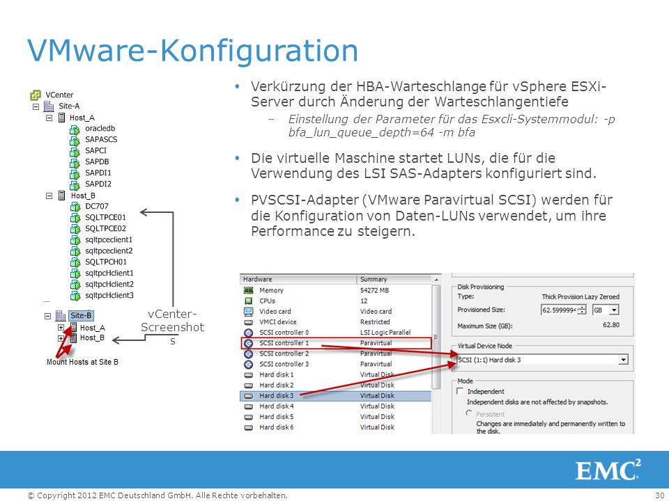 30© Copyright 2012 EMC Deutschland GmbH. Alle Rechte vorbehalten. VMware-Konfiguration vCenter- Screenshot s  Verkürzung der HBA-Warteschlange für vS