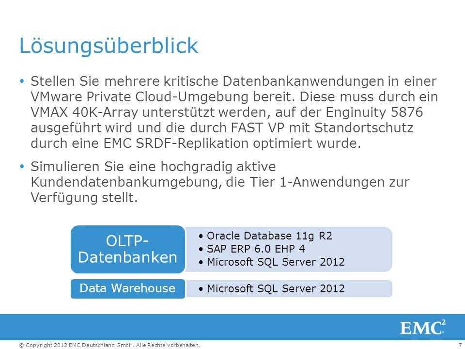 7© Copyright 2012 EMC Deutschland GmbH. Alle Rechte vorbehalten. Lösungsüberblick  Stellen Sie mehrere kritische Datenbankanwendungen in einer VMware
