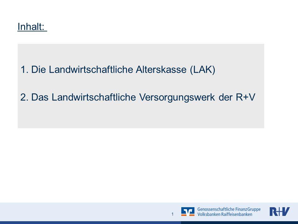 1.Die Landwirtschaftliche Alterskasse (LAK) 2.