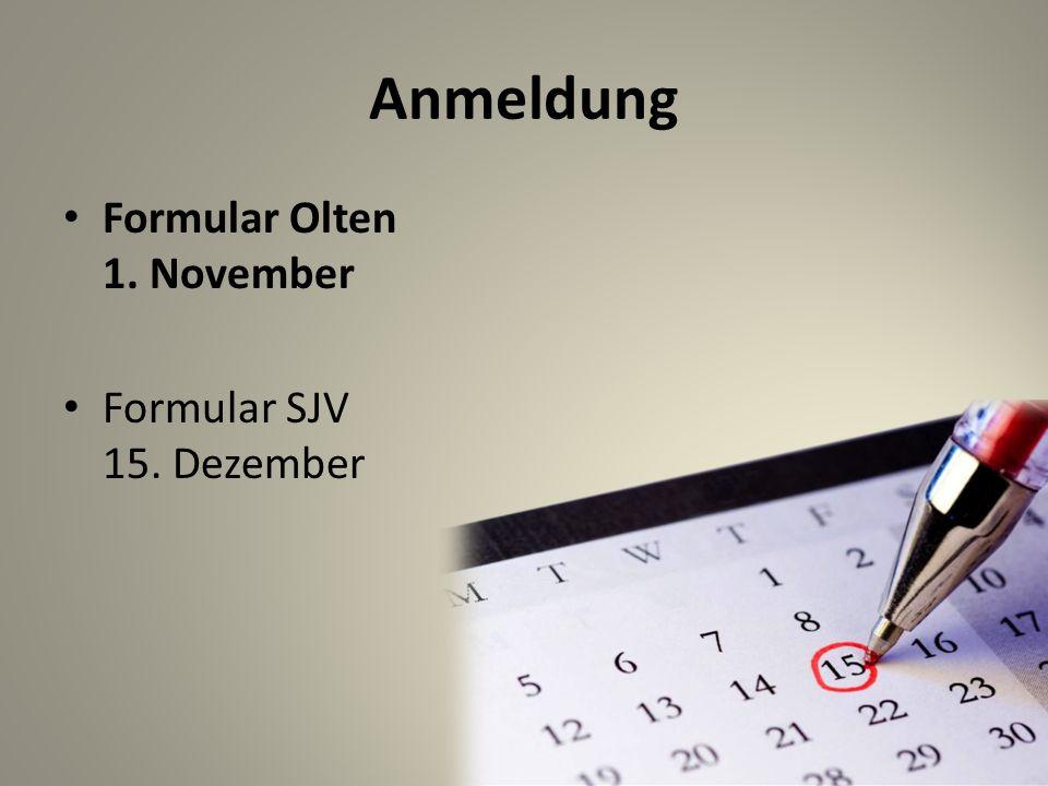 Anmeldung Formular Olten 1. November Formular SJV 15. Dezember