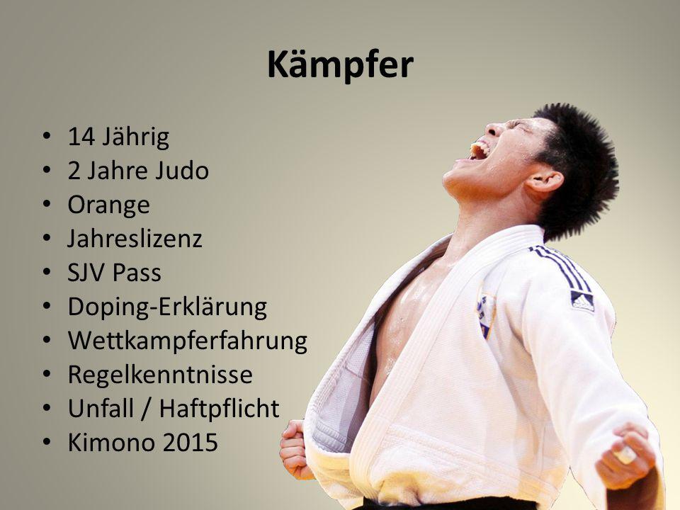 Kämpfer 14 Jährig 2 Jahre Judo Orange Jahreslizenz SJV Pass Doping-Erklärung Wettkampferfahrung Regelkenntnisse Unfall / Haftpflicht Kimono 2015