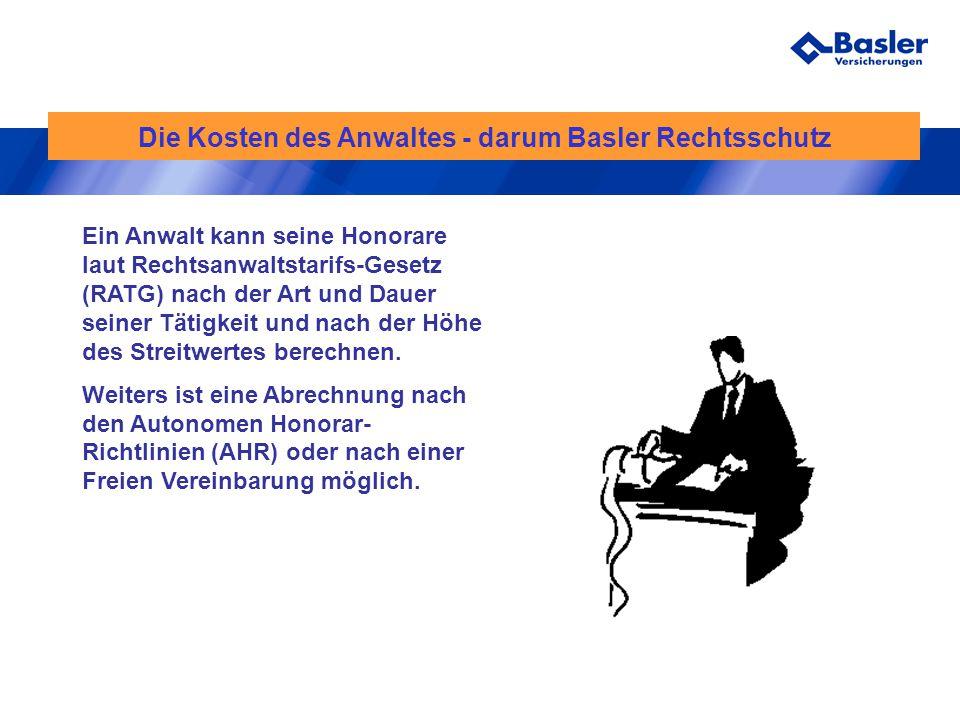 Die Kosten des Anwaltes - darum Basler Rechtsschutz Ein Anwalt kann seine Honorare laut Rechtsanwaltstarifs-Gesetz (RATG) nach der Art und Dauer seine