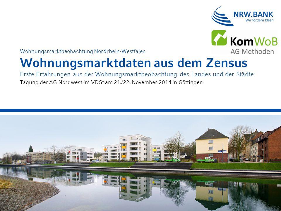 Wohnungsmarktdaten aus dem Zensus Erste Erfahrungen aus der Wohnungsmarktbeobachtung des Landes und der Städte Wohnungsmarktbeobachtung Nordrhein-West