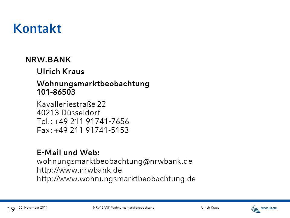 19 Kontakt NRW.BANK Ulrich Kraus Wohnungsmarktbeobachtung 101-86503 Kavalleriestraße 22 40213 Düsseldorf Tel.: +49 211 91741-7656 Fax: +49 211 91741-5