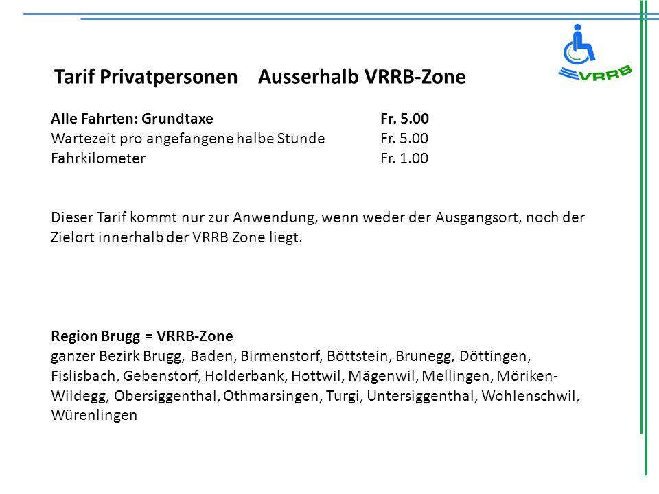 Tarif Privatpersonen Ausserhalb VRRB-Zone Alle Fahrten: Grundtaxe Fr.
