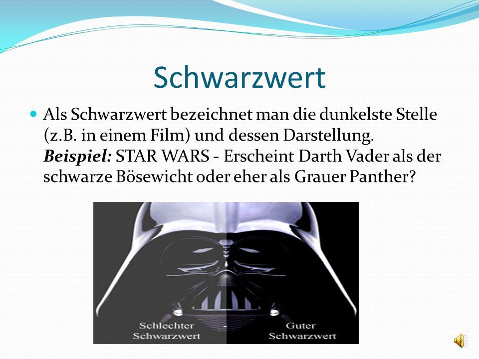 Schwarzwert Als Schwarzwert bezeichnet man die dunkelste Stelle (z.B.