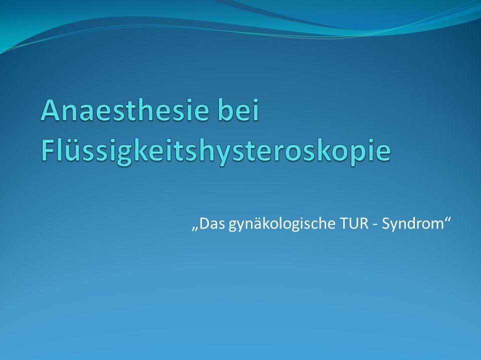 """""""Das gynäkologische TUR - Syndrom"""""""