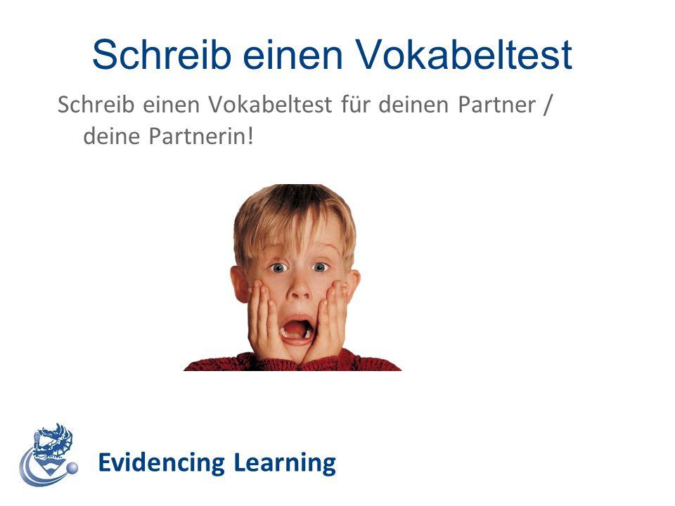 Schreib einen Vokabeltest Evidencing Learning Schreib einen Vokabeltest für deinen Partner / deine Partnerin!