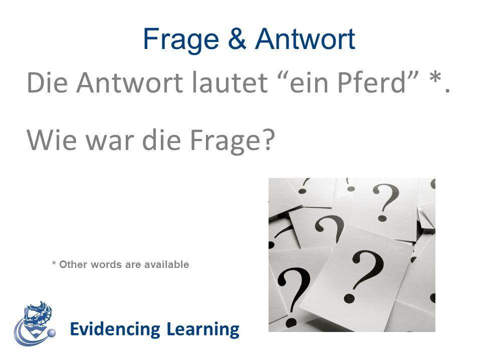 """Frage & Antwort Evidencing Learning Die Antwort lautet """"ein Pferd"""" *. Wie war die Frage? * Other words are available"""