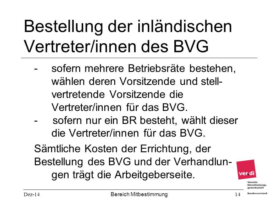 Dez-14 Bereich Mitbestimmung 14 Bestellung der inländischen Vertreter/innen des BVG - sofern mehrere Betriebsräte bestehen, wählen deren Vorsitzende u