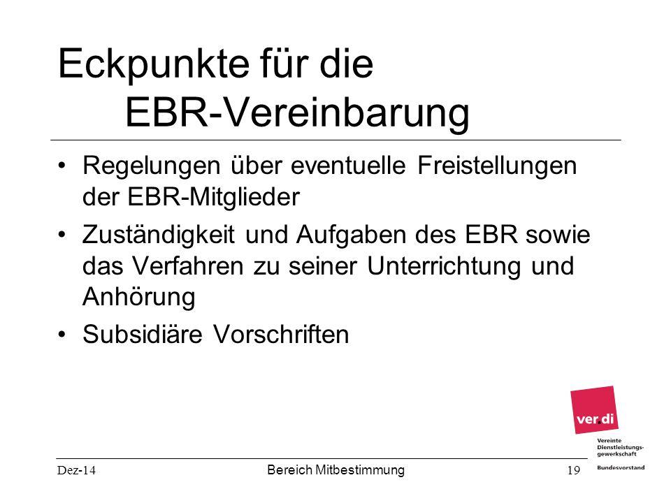 Dez-14 Bereich Mitbestimmung 19 Eckpunkte für die EBR-Vereinbarung Regelungen über eventuelle Freistellungen der EBR-Mitglieder Zuständigkeit und Aufg