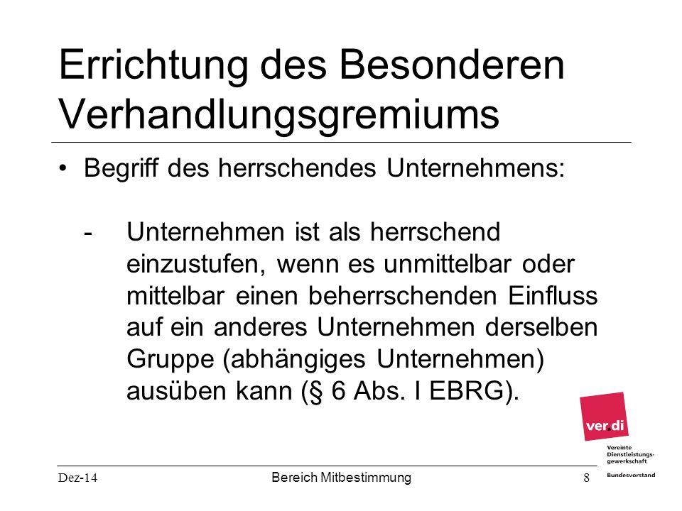 Dez-14 Bereich Mitbestimmung 8 Errichtung des Besonderen Verhandlungsgremiums Begriff des herrschendes Unternehmens: - Unternehmen ist als herrschend