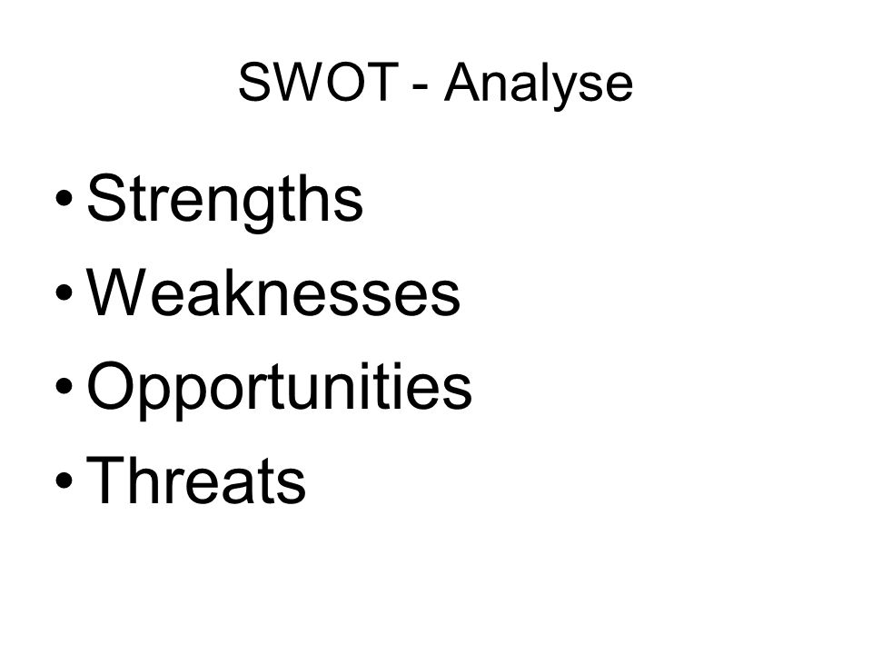 SWOT - Analyse Strengths Weaknesses Opportunities Threats