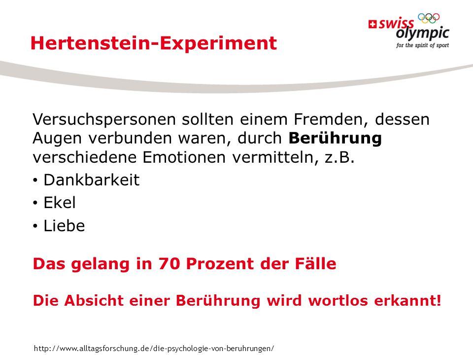 Hertenstein-Experiment Versuchspersonen sollten einem Fremden, dessen Augen verbunden waren, durch Berührung verschiedene Emotionen vermitteln, z.B. D