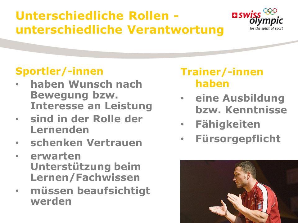 Unterschiedliche Rollen - unterschiedliche Verantwortung Sportler/-innen haben Wunsch nach Bewegung bzw. Interesse an Leistung sind in der Rolle der L