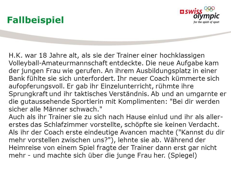 Fallbeispiel H.K. war 18 Jahre alt, als sie der Trainer einer hochklassigen Volleyball-Amateurmannschaft entdeckte. Die neue Aufgabe kam der jungen Fr