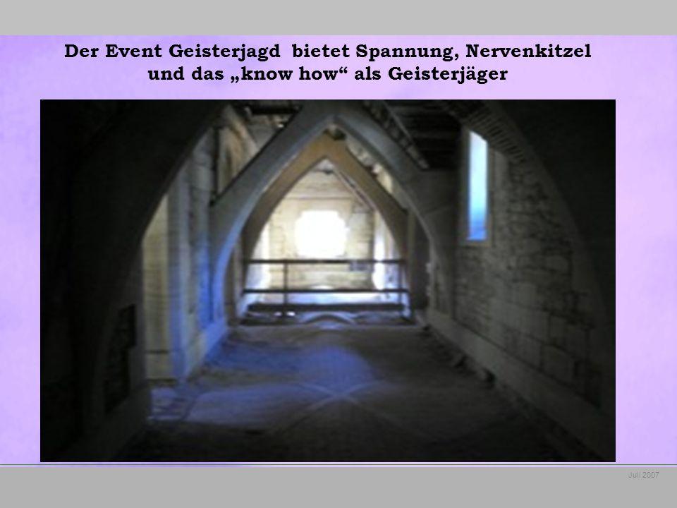 """Juli 2007 Der Event Geisterjagd bietet Spannung, Nervenkitzel und das """"know how als Geisterjäger"""