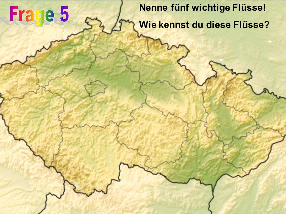 Nenne fünf wichtige Flüsse! Wie kennst du diese Flüsse