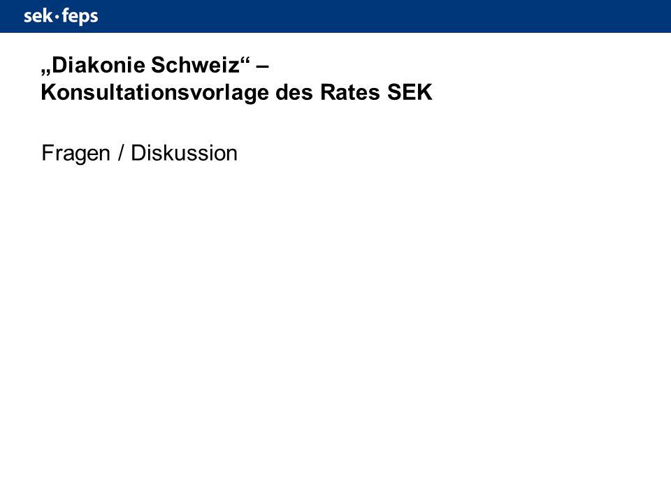 """""""Diakonie Schweiz – Konsultationsvorlage des Rates SEK Fragen / Diskussion"""