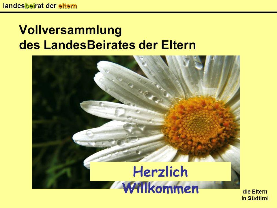 landesbeirat der eltern die Eltern in Südtirol Herzlich Willkommen Vollversammlung des LandesBeirates der Eltern