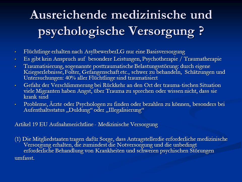 Ausreichende medizinische und psychologische Versorgung .