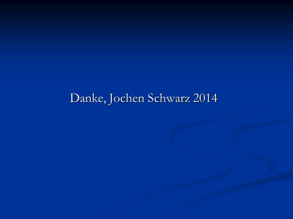Danke, Jochen Schwarz 2014 Danke, Jochen Schwarz 2014