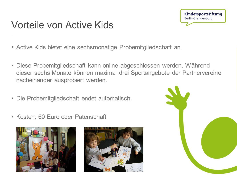 Active Kids bietet eine sechsmonatige Probemitgliedschaft an. Diese Probemitgliedschaft kann online abgeschlossen werden. Während dieser sechs Monate