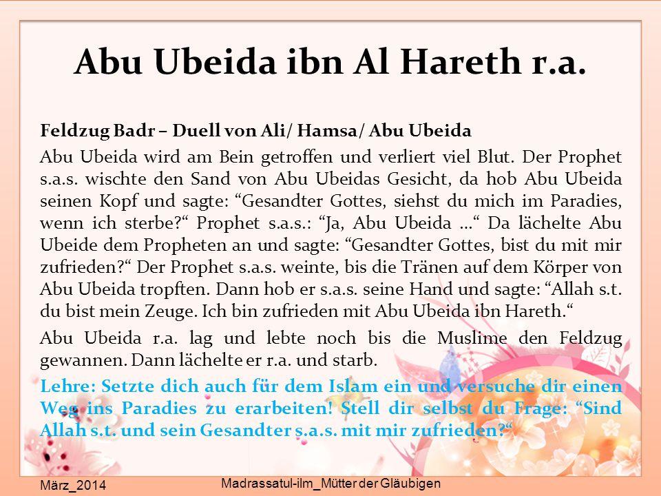 Abu Ubeida ibn Al Hareth r.a. März_2014 Madrassatul-ilm_Mütter der Gläubigen Feldzug Badr – Duell von Ali/ Hamsa/ Abu Ubeida Abu Ubeida wird am Bein g