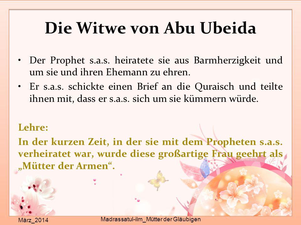 Die Witwe von Abu Ubeida März_2014 Madrassatul-ilm_Mütter der Gläubigen Der Prophet s.a.s. heiratete sie aus Barmherzigkeit und um sie und ihren Ehema